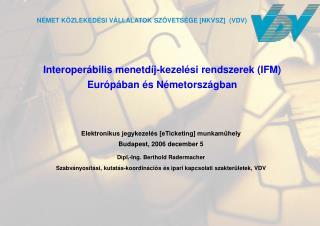 Interoper ábilis menetdíj-kezelési rendszerek (IFM) Európában és Németországban