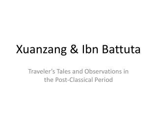 Xuanzang  &  Ibn  Battuta