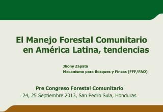 El Manejo Forestal Comunitario en Am�rica Latina, tendencias