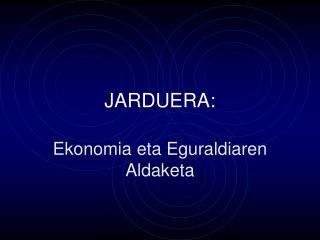 JARDUERA: