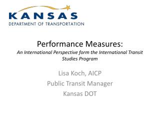 Performance Measures: An International Perspective form the International Transit Studies Program