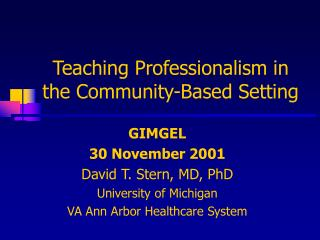 Teaching Professionalism in the Community-Based Setting