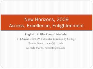 New Horizons, 2009 Access, Excellence, Enlightenment