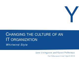 Changing the culture of an  IT organization