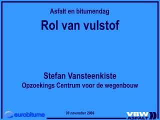 Rol van vulstof Stefan Vansteenkiste Opzoekings Centrum voor de wegenbouw