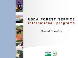 USDA FOREST SERVICE international programs General Overview