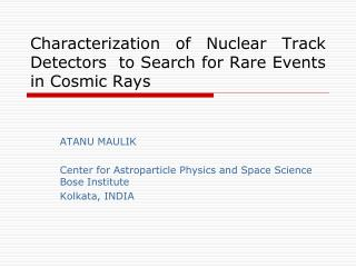 Characterization of Nuclear Track Detectors  to Search for Rare Events  in Cosmic Rays