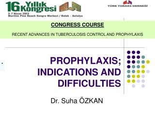 PROPHYLAXIS; INDICATIONS AND DIFFICULTIES