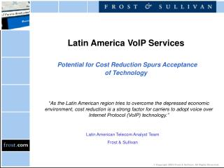Latin America VoIP Services Potential for Cost Reduction Spurs Acceptance  of Technology