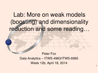 Lab: More on weak models (boosting) and dimensionality reduction and some reading…