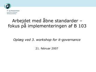 Arbejdet med åbne standarder – fokus på implementeringen af B 103
