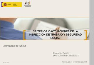 CRITERIOS Y ACTUACIONES DE LA INSPECCION DE TRABAJO Y SEGURIDAD SOCIAL