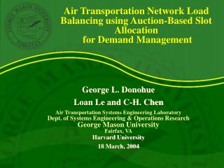 George L. Donohue Loan Le and C-H. Chen Air Transportation Systems Engineering Laboratory