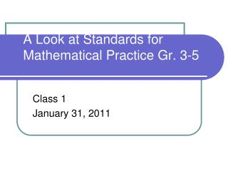 A Look at Standards for Mathematical Practice Gr. 3-5