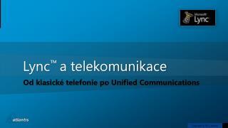 Lync ™  a telekomunikace