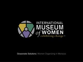 Grassroots  Solutions:  Women  Organizing in Morocco