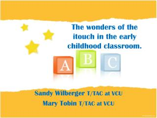 The wonders of the itouch in the early childhood classroom.