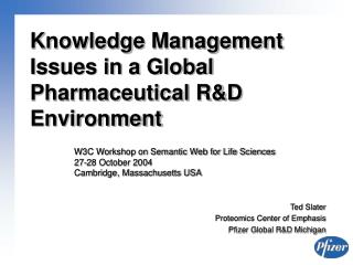Knowledge Management Issues in a Global Pharmaceutical RD Environment