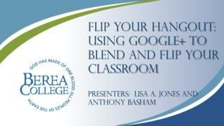 Flip your Hangout: Using Google+ to blend and flip your classroom