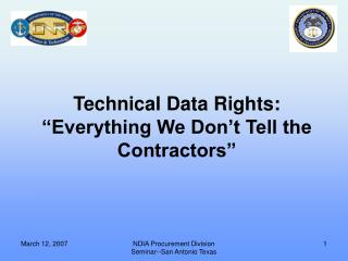 """Technical Data Rights:  """"Everything We Don't Tell the Contractors"""""""