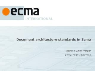 Document architecture standards in Ecma