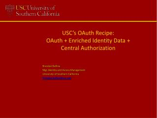 USC's OAuth Recipe: OAuth + Enriched Identity Data + Central Authorization