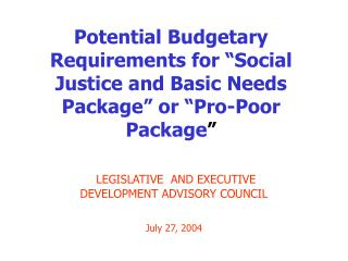 LEGISLATIVE  AND EXECUTIVE DEVELOPMENT ADVISORY COUNCIL July 27, 2004