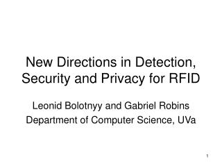 New Directions in Detection, Security and Privacy for RFID