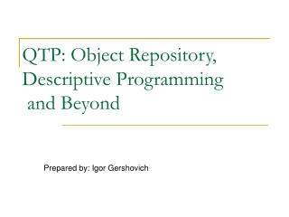 QTP: Object Repository, Descriptive Programming  and Beyond