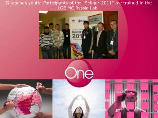 "LG teaches youth :  Participants of the  ""Seliger-2011""  are trained in the  LGE MC Russia  Lab"