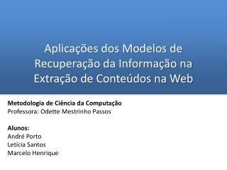 Aplicações dos Modelos de Recuperação da Informação na Extração de Conteúdos na Web