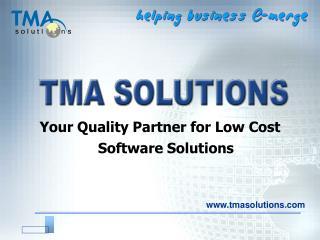 Your Quality Partner for Low Cost Software Solutions