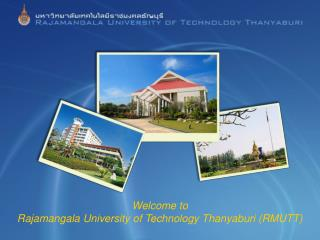 Welcome to  Rajamangala University of Technology Thanyaburi (RMUTT)