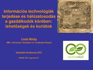 Információs technológiák terjedése és hálózatosodás a gazdálkodók körében: lehetőségek és korlátok