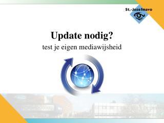 Update nodig?
