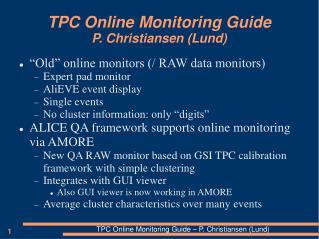 TPC Online Monitoring Guide P. Christiansen (Lund)