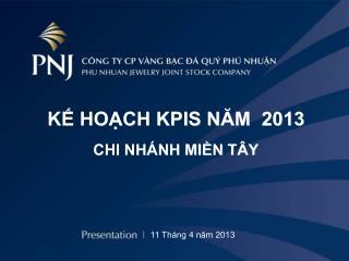 KẾ HOẠCH KPIS NĂM  2013 CHI NHÁNH MIỀN TÂY