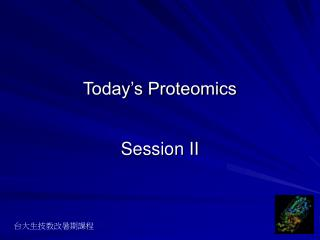 Today's Proteomics