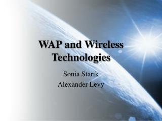 WAP and Wireless Technologies