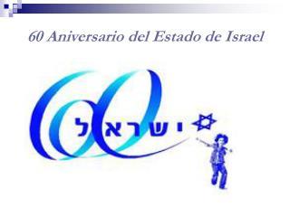 60 Aniversario del Estado de Israel