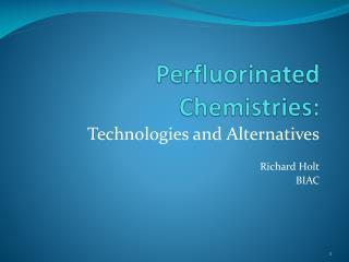 Perfluorinated Chemistries: