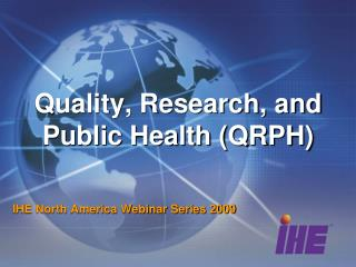 Quality, Research, and Public Health (QRPH)