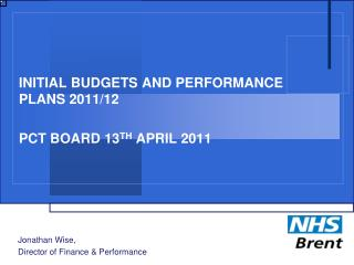 INITIAL BUDGETS AND PERFORMANCE PLANS 2011/12