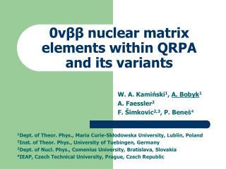 0 νββ nuclear matrix elements within QRPA and its variants