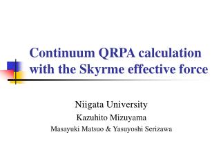 Continuum QRPA calculation with the Skyrme effective force