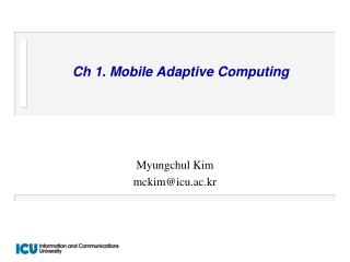 Ch 1. Mobile Adaptive Computing