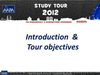 Introduction  &  Tour objectives