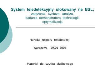 Narada  zespołu  teledetekcji Warszawa,  19.01.2006 Materiał  do  użytku  służbowego