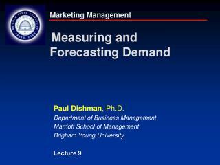 Marketing Management Measuring and Forecasting Demand