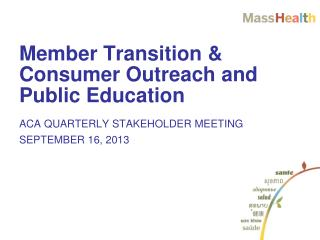 Member Transition & Consumer Outreach and Public Education